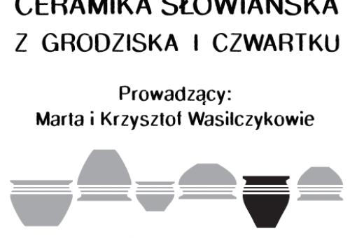 Ceramika słowiańska z Grodziska i Czwartku