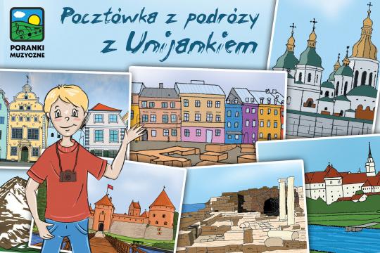 """Grafika promująca familijne widowisko pod tytułem """"Pocztówka z podróży z Unijankiem"""", realizowane w ramach cyklu Poranki Muzyczne."""