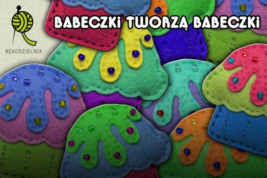 """Grafika promująca warsztaty rękodzielnicze pod tytułem """"Babeczki tworzą babeczki"""", realizowane w ramach cyklu Rękodzielnia."""