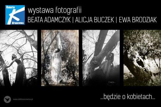 """Wystawa fotografii """"Będzie o kobietach..."""""""
