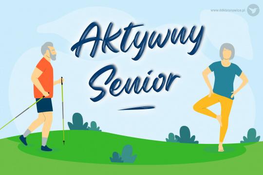 Na środku grafiki jest napis: Aktywny Senior. Z obu stron napisu są postaci dwóch ludzi, kobiety i mężczyzny, podczas ćwiczeń ruchowych.