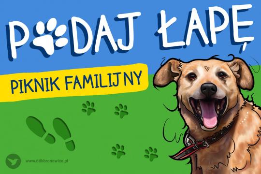 Na niebieskim tle napis: PODAJ ŁAPĘ. PIKNIK FAMILIJNY. W prawym dolnym rogu portret biszkoptowego, uśmiechniętego psa.