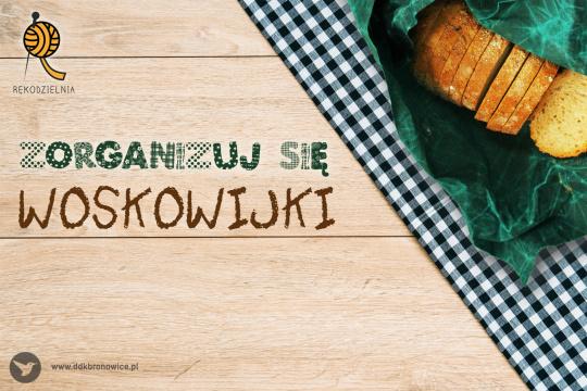 """Grafika promująca warsztaty rękodzielnicze pod tytułem """"Woskowijki"""", realizowane w ramach cyklu Rękodzielnia."""