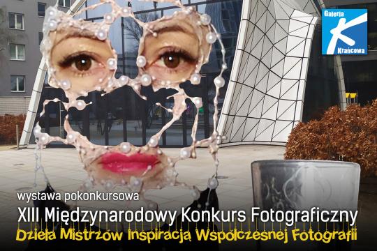Wystawa pokonkursowa XIII Międzynarodowego Konkursu Fotograficznego